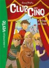 Le Club des Cinq T.6 ; le Club des Cinq et le cirque de l