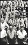 C'était ça, Dachau ; 1933-1945