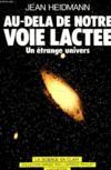 Au-Dela De Notre Voie Lactee / Un Etrange Univers