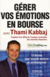 Gérer vos émotions en bourse avec Thami Kabbaj ; 13 leçons pour investir comme un professionnel