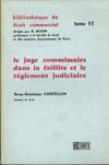 LE JUGE COMMISSAIRE DANS LA FAILLITE ET LE RÈGLEMENT JUDICIAIRE, Préface de Guy Lambert, Bibl. de droit commercial, t.11