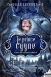 Contes des royaumes oublies - t02 - le prince cygne - contes des royaumes oublies, t2