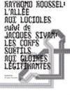 L'allée aux lucioles ; Jacques Sivan ; les corps subtils aux gloires légitimantes