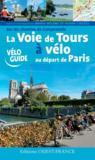 La voie de Tours à vélo au départ de Paris ; sur les chemins de Compostelle