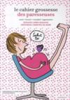 Le cahier de grossesse des paresseuses
