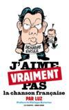 J'aime vraiment pas la chanson française