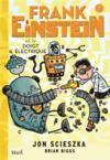 Frank Einstein t.2 ; Frank Einstein et le doigt électrique