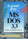Le grand livre MS-DOS 3.3