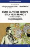 Entre la vieille Europe et la seule France ; Charles Maurras, la politique extérieure et la défense nationale