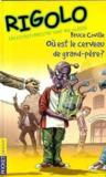 Rigolo T.17 ; Ou Est Le Cerveau De Grand-Pere