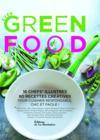 Ever Green Food. Recettes créatives pour cuisiner responsable