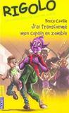 Rigolo T.25 ; J'Ai Transforme Mon Copain En Zombie