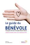 Le guide du bénévole ; une heure, une semaine, un mois, un an à consacrer aux autres