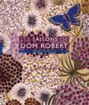 Les saisons de Dom Robert ; tapisseries (édition 2018)
