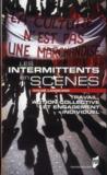 Les intermittents en scènes ; travail, action collective et engagement individuel