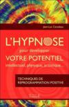 L'hypnose pour développer votre potentiel intellectuel, physique, artistique
