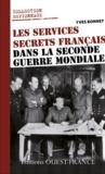 Les services secrets francais dans la Seconde Guerre mondiale