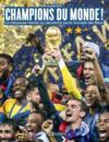 Champions du monde ! la fabuleuse histoire du deuxième sacre mondial de l'équipe des Bleus