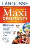 Dictionnaire Larousse maxi débutants ; CE1/CE2/CM1/CM2 ; 7/10 ans