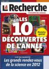 La Recherche N.460 ; Les 10 Découvertes De L'Année ; Les Grands Rendez-Vous De La Science En 2012