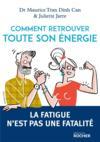 Comment retrouver toute son énergie ; la fatique n'est pas une fatalité