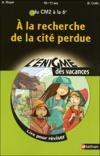 L'ENIGME DES VACANCES T.28 ; à la recherche de la cité perdue ; du CM1 à la 6ème ; 10/11 ans