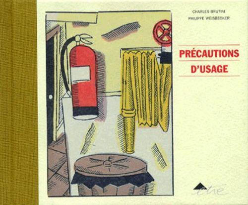 Précautions d'usage - Charles Brutini,Philippe Weisbecker