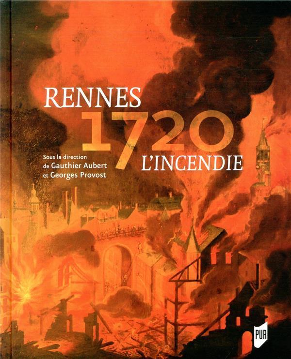 Rennes 1720 ; l'incendie - Couverture - Format classique