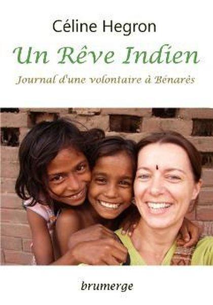 Le Rêve Indien de Céline, Infirmière bénévole à Bénarés en Inde