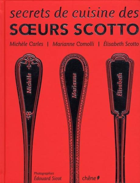 Secrets De Cuisine Des Soeurs Scotto Scotto Livre