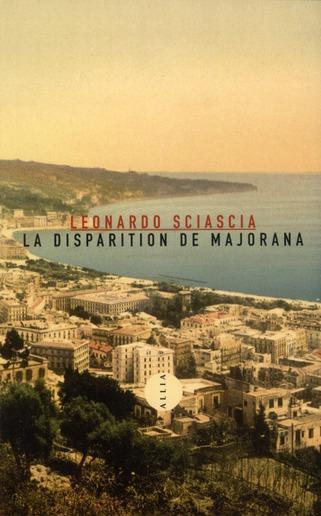 Leonardo Sciascia - La disparition de Majorana