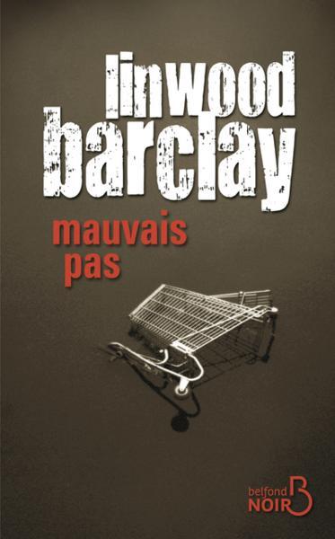 Barclay, Linwood - Mauvais Pas