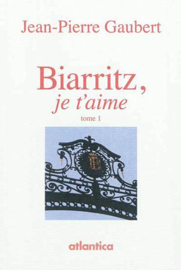 Biarritz, je t'aime tome 2 - Jean-Pierre Gaubert