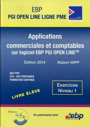 Applications commerciales et comptables sur PGI EBP Open Line Pro. Exercices Niveau 1 avec 1 Cédérom - Robert Wipf