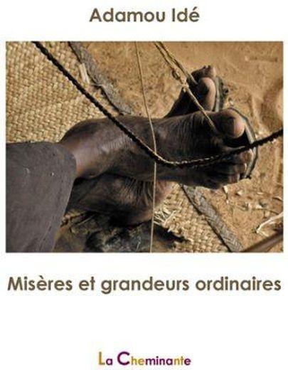 Misères et grandeurs ordinaires - Adamou Idé