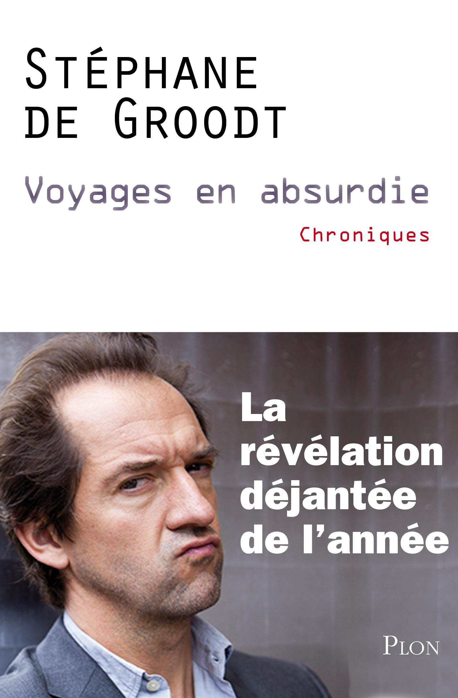 Voyages en absurdie Stephane de groodt