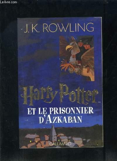 Harry Potter T 3 Harry Potter Et Le Prisonnier D Azkaban