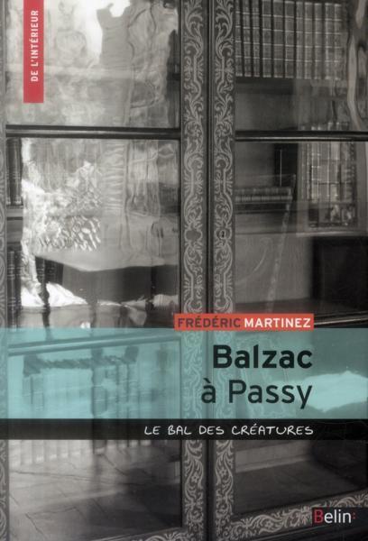 Balzac à Passy. Le bal des créatures - Frédéric Martinez