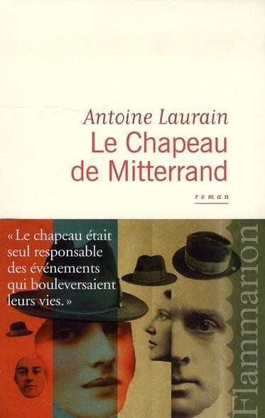 Laurain, Antoine - Le Chapeau De Mitterrand