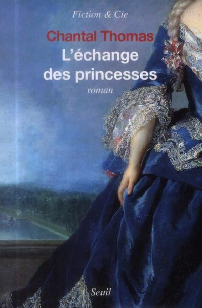 Chantal Thomas - L'échange des princesses