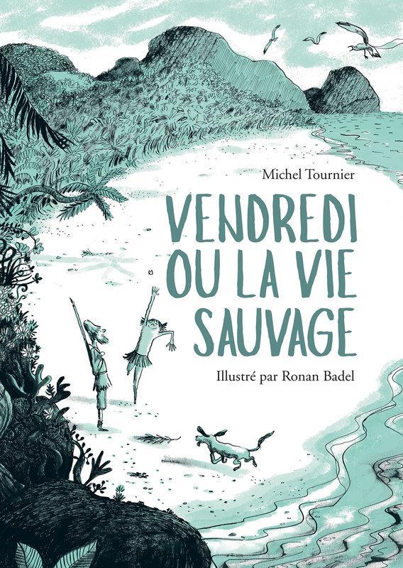Vendredi Ou La Vie Sauvage Michel Tournier Ronan Badel