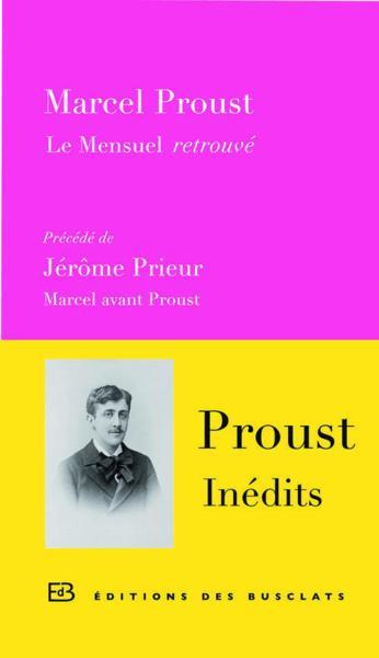 Proust inédits : le mensuel retrouvé & Marcel avant Proust