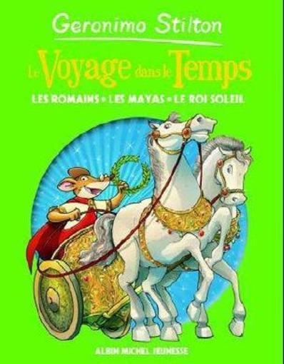 Le Voyage Dans Le Temps T 2 Les Romains Les Mayas Le Roi