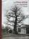 Les vieux arbres de la Normandie ; Henri Gadeau de Kerville photographe