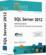 SQL server 2012 ; administration d'une base de données transactionnelle (édition enrichie de vidéos)