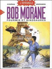 Bob Morane ; intégrale t.11 ; fourmis et dinosaures - Couverture - Format classique
