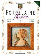 Porcelaine passion ; femmes et fleurs - Intérieur - Format classique