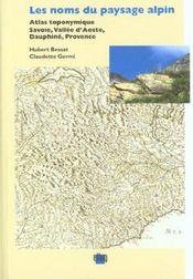Les noms du paysage alpin ; atlas toponymique, Savoie, vallée d'Aoste, Dauphiné, Provence - Intérieur - Format classique
