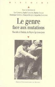 Le genre face aux mutations [actes du colloque international tenu en septembre 2002 a l'universite r - Intérieur - Format classique