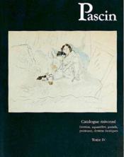 Pascin t.4 ; dessins, aquarelles, pastels, peintures, dessins érotiques - Couverture - Format classique